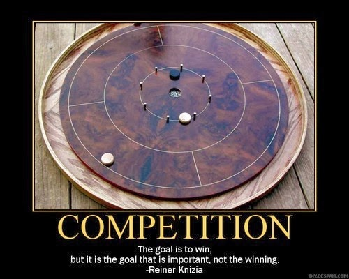 Competition. The goal is to win, but it is the goal that is important, not the winning. - Reiner Knizia
