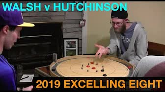 2019 Excelling Eight Crokinole - Singles - Walsh v Hutchinson
